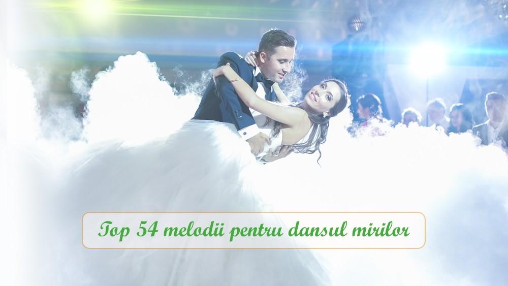 Top 54 melodii pentru Dansul Mirilor 2017